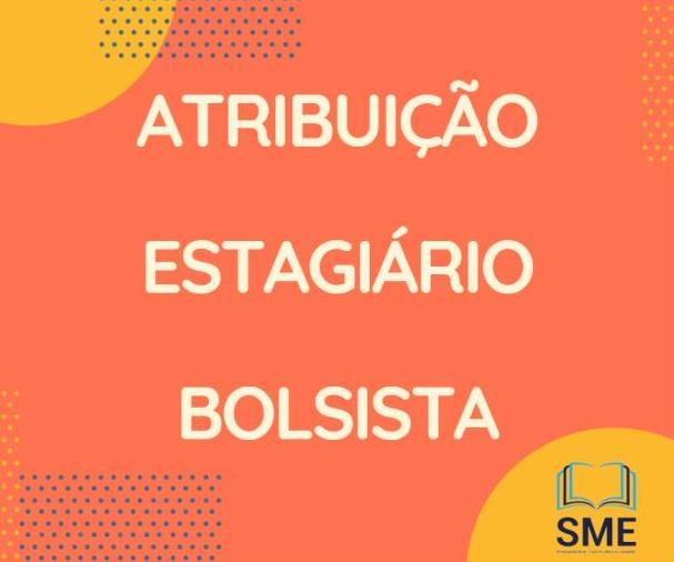 5ª SESSÃO DE ATRIBUIÇÃO PARA BOLSISTA ESTAGIÁRIO