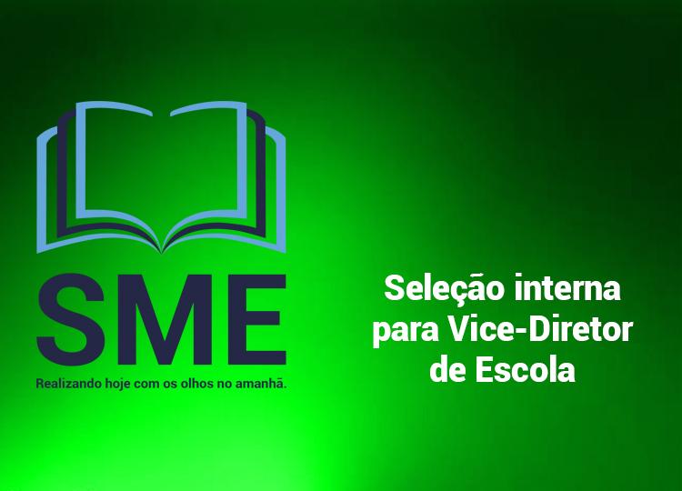 Seleção interna para Vice-Diretor de Escola inscrição SME nº 01/2020