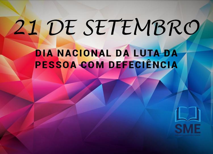 Departamento de Educação Especial da SME enaltece data nacional da luta das pessoas com deficiência