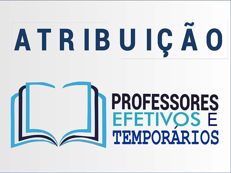 ATRIBUIÇÃO DE CLASSES/AULAS PROFESSORES EFETIVOS E TEMPORÁRIOS