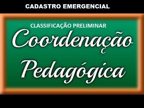 EDITAL Nº 05/2021 - CADASTRO EMERGENCIAL INTERNO - CLASSIFICAÇÃO PRELIMINAR COORDENADOR PEDAGÓGICO