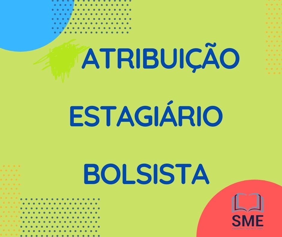 6ª SESSÃO DE ATRIBUIÇÃO PARA BOLSISTA ESTAGIÁRIO